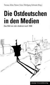 Die Ostdeutschen in den Medien