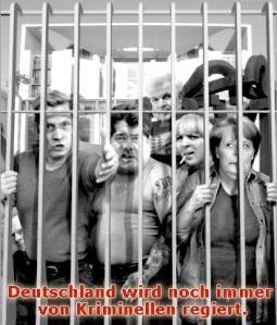 Deutschland wird noch immer von Kriminellen regiert