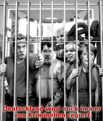 Deutschland wird immer noch von Kriminellen regiert